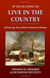 img - for If You're Going to Live in the Country: Achieving Your Rural American Dream book / textbook / text book