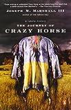 Journey of Crazy Horse, the Joseph M., III Marshall