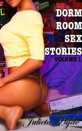 Dorm Room Sex Stories, Volume One
