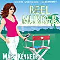 Reel Murder: A Talk Radio Mystery, Book 2 (       UNABRIDGED) by Mary Kennedy Narrated by Kim McKean