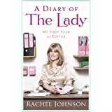 A Diary of The Lady: My First Year as Editorby Rachel Johnson
