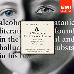A Warlock Centenary Album by Peter Warlock, Neville Dilkes, Norman del Mar, Hugh Bean and Barry Rose