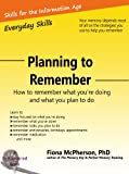 Planning to remember: How to remember what you're doing and what you plan to do (Everyday Skills)