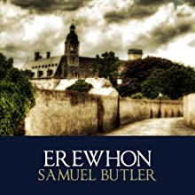 Erewhon (       UNABRIDGED) by Samuel Butler Narrated by Michael Maloney