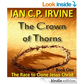 Crown of Thorns - The Race To Clone Jesus Christ :  (Book One): 22 October 2014