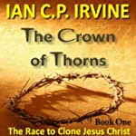 Crown of Thorns - The Race To Clone J...