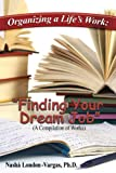 img - for Organizing a Life's Work: Finding Your Dream Job (A Compilation of Works) book / textbook / text book