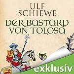 Der Bastard von Tolosa | Ulf Schiewe