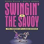 Swingin' at the Savoy | Norma Miller,Evette Jensen