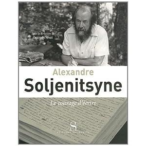 Alexandre Soljenitsyne, le courage d'écrire