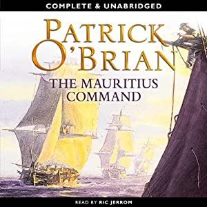 The Mauritius Command: Aubrey-Maturin Series, Book 4 | [Patrick O'Brian]
