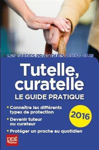 Tutelle, curatelle : Le guide pratique