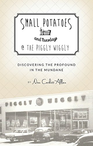 small-potatoes-and-tuesdays-the-piggly-wiggly-discovering-the-profound-in-the-mundane-english-editio
