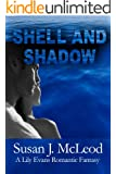 Shell And Shadow: A Lily Evans Romantic Fantasy (A Lily Evans Mystery Book 3)