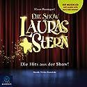 Lauras Stern - Die Show: Die Hits aus der Show! Hörbuch von Klaus Baumgart Gesprochen von: Dietmar Wunder, Julia Gàmez Martin, Andreas Röder, Niclas Ramdohr