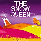 The Snow Queen (       UNABRIDGED) by Hans Christian Andersen Narrated by Stephen Mangan