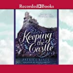 Keeping the Castle | Patrice Kindl