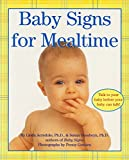 img - for Baby Signs for Mealtime (Baby Signs (Harperfestival)) book / textbook / text book