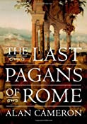 The Last Pagans of Rome: Alan Cameron: 9780199747276: Amazon.com: Books