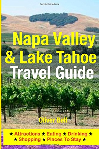 Napa Valley & Lake Tahoe Travel Guide: Attractions, Eating, Drinking, Shopping & Places To Stay front-172055