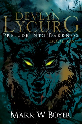 A Great Read For Horror Fans of All Ages! Devlyn Lycurg: Prelude Into Darkness by Mark W Boyer *Sample Now For Free!