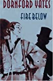 Fire Below (Richard Chandos) (1842329731) by Dornford Yates