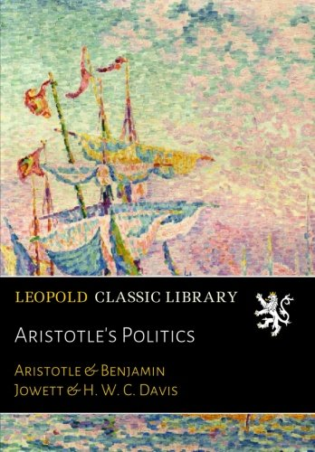 a summary of aristotles politics Lastly, chris bobonich closely analyzes the famous chapter (pol 311) where aristotle seems to attribute wisdom to the deliberations of a crowd (aristotle, political decision making, and the many) bobonich's essay is aporetic, but raises hard-headed questions and difficulties that are a valuable challenge.