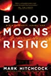 Blood Moons Rising: Bible Prophecy, I...