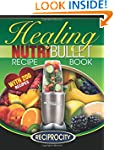 The Nutribullet Healing Recipe Book:...