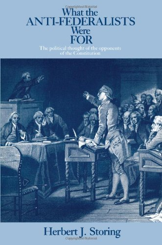 What the Anti-Federalists Were For: The Political Thought of the...
