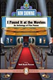 I Found It at the Movies: An Anthology of Film Poems (Essential Anthologies Series)