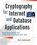 Cryptography for Internet and database applications:developing secret and public key techniques with Java