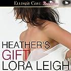 Heather's Gift: Men of August, Book 3 Hörbuch von Lora Leigh Gesprochen von: Summer Roberts