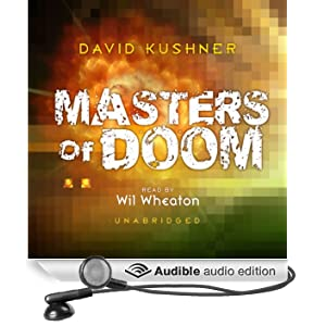 Masters of Doom: How Two Guys Created an Empire and Transformed Pop Culture (Unabridged)