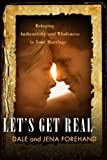 img - for Let's Get Real: Bringing Authenticity and Wholeness to Your Marriage Paperback January 28, 2011 book / textbook / text book