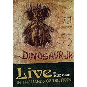 Dinosaur Jr. – Bug Live at 9:30 Club: In the Hands of the Fans (DVD)