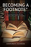 img - for Becoming a Footnote: An Activist-Scholar Finds His Voice, Learns to Write, and Survives Academia (SUNY series in New Political Science) book / textbook / text book