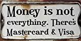 Fun Magnetic Tin Sign, Vintage Style Magnet - Money Is Not Everything. There's Mastercard And Visa (4 x 2 inches)