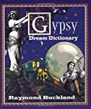 Gypsy Dream Dictionary (1567180906) by Buckland, Raymond