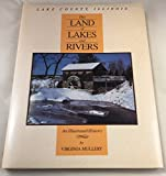 img - for Lake County, Illinois: This Land of Lakes and Rivers : An Illustrated History book / textbook / text book