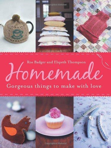 Homemade: Fabulous things to make life better