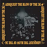 ADDQUEST / THE BLOW OF THE 3G
