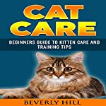 Cat Care: Beginners Guide to Kitten Care and Training Tips | Beverly Hill