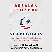 Scapegoats: How Islamophobia Helps Our Enemies and Threatens Our Freedoms Audiobook by Arsalan Iftikhar Narrated by Sean Runnette