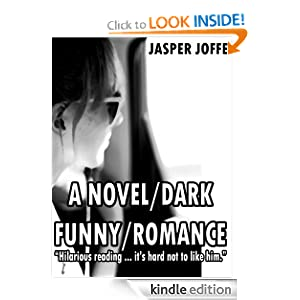 A NOVEL DARK FUNNY ROMANCE