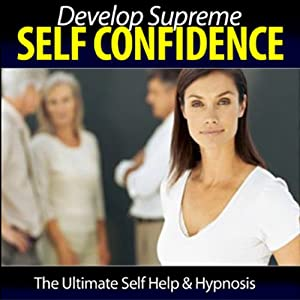 Develop Your Supreme Self Confidence | [Christian Baker]