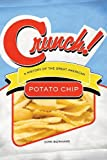 img - for Crunch!: A History of the Great American Potato Chip book / textbook / text book