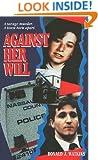 Against Her Will (Pinnacle True Crime)
