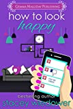 How to Look Happy (Unlucky in Love Book 3)
