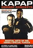 KAPAP Combat Concepts Vol. 4: Martial Arts of The Isreali Special Forces - Brazilian Jiu-Jitsu Applications